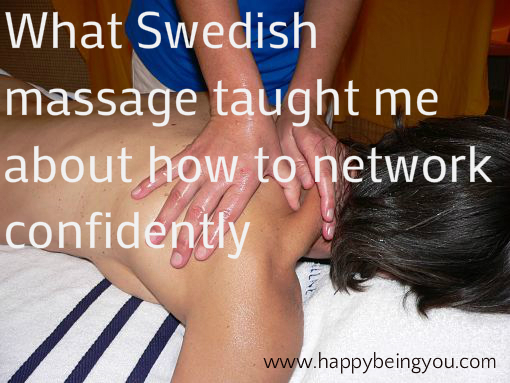 What Swedish massage taught me about how to network confidently