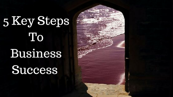5 Key Steps To Business Success (The Introvert Way)