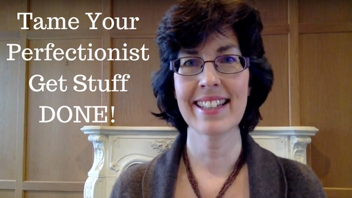Tame your perfectionist: Get Stuff Done!